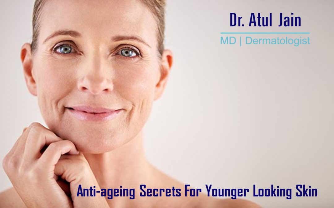 Anti-ageing Secrets For Younger Looking Skin